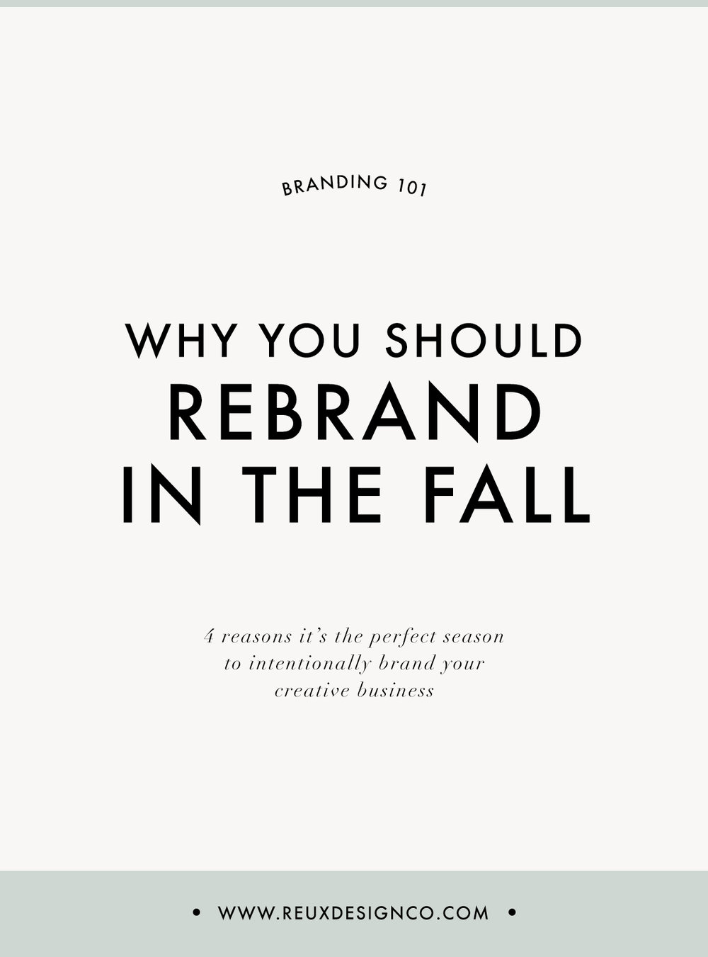 Why you should Rebrand your Creative Business in the Fall | Reux Design Co.