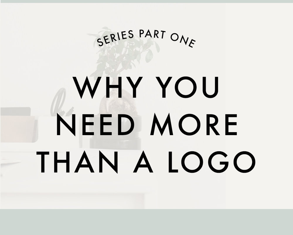 MORE THAN A LOGO - PART ONE | Why you need a full brand to make an impact with your business | Reux Design Co.