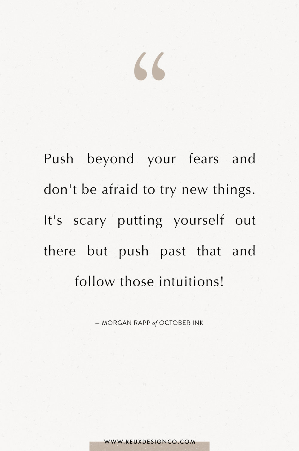 Branding + Business Tips from Morgan Rapp of October Ink on the Reux Design Co. blog | positive affirmations, quotes on energy, quotes on abundance, affirmations on creativity, affirmations for women, affirmations for entrepreneurs, words to live by, build a sustainable business you love