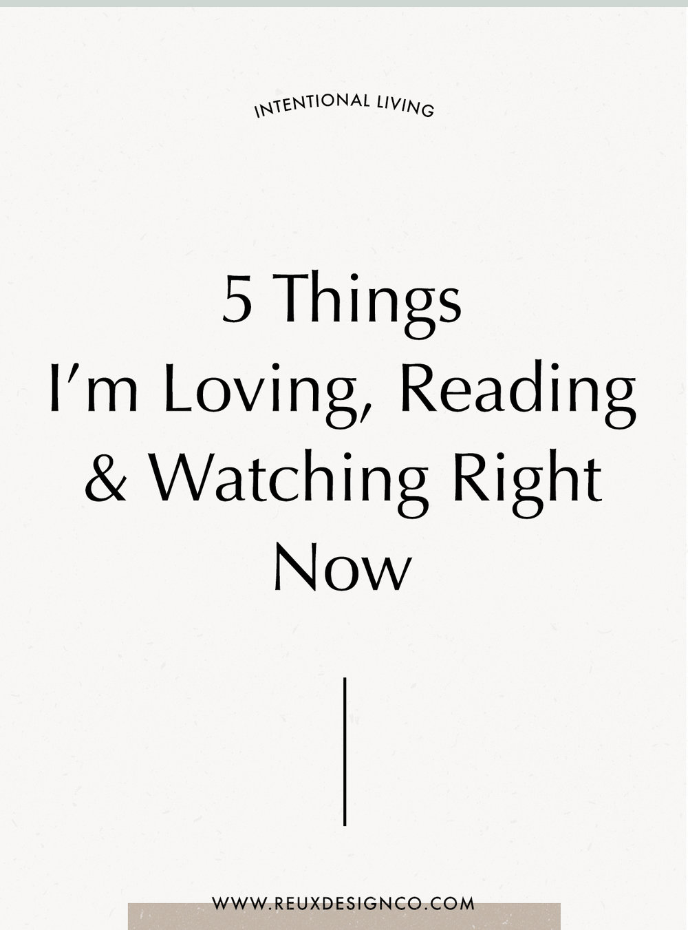 5 Inspirational things that I'm loving reading, listening to, watching and using in my business right now | intentional living business advice | where I find inspiration in my day to day business | Reux Design Co.