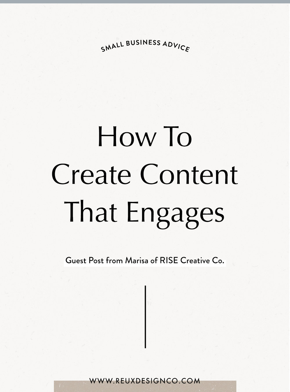 How to Create Content That Engages your Audience - guest post by ethical marketing entrepreneur Marisa Flacks of RISE Creative Co. | build a sustainable, conscious business | Reux Design Co.