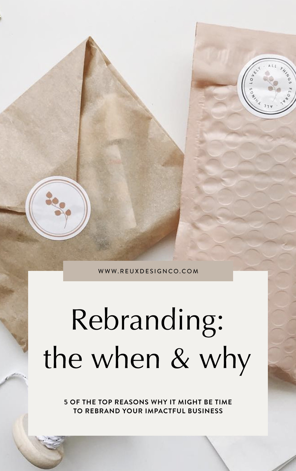 Have you been thinking about rebranding your impactful, sustainable or ethical business? Here are the top 5 reasons why now might be a good time to rebrand. | Reux Design Co.