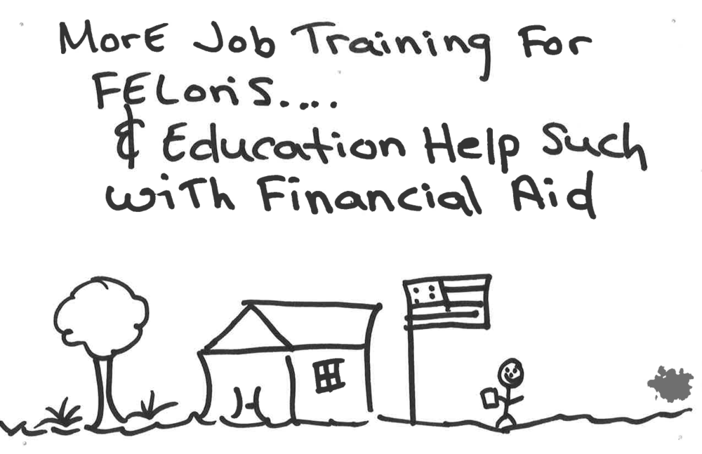 An idea from a participant in El Centro to support people with records through job training and financial aid for college.