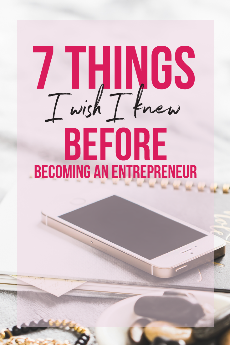 7 Things I Wish I Knew Before Becoming an Entrepreneur: Small Business Advice, Business Tips - Jessica Romero