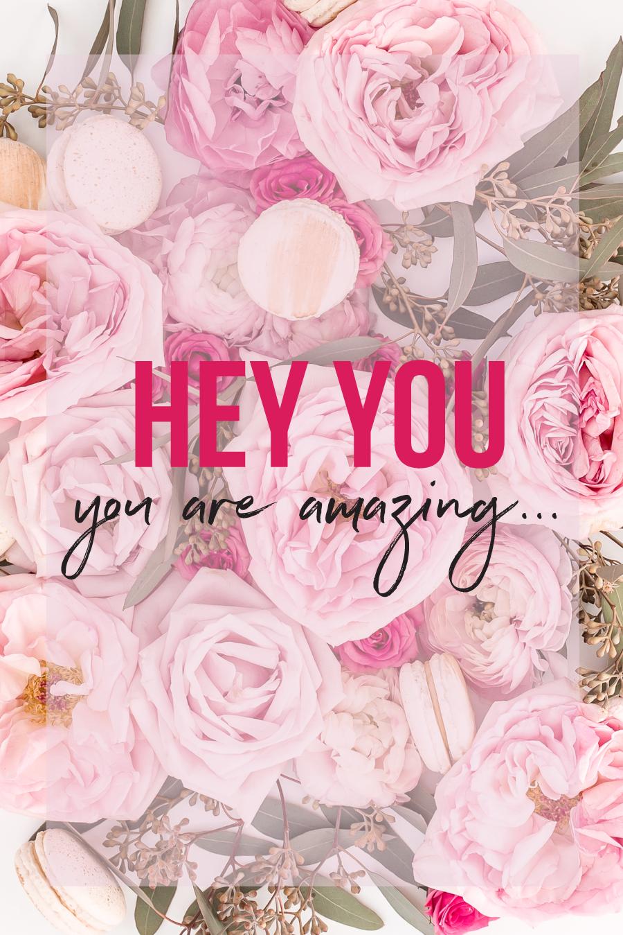 Hey You, You Are Amazing... - Jessica Romero