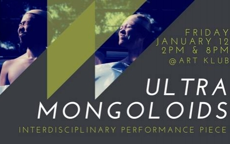 Ultra Mongoloids - Join us for a interdisciplinary performance by featured P.S. 4: Scavengers artist, Ryuta Dutah Iwashita Suderman.Interdisciplinary Performance Piece