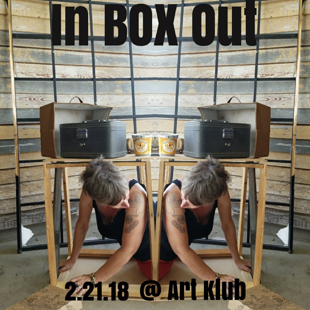 IN BOX OUT; CAN WE BE CONTAINED - After constructing numerous boxes to keep things in, visual artist, St. Suzan Baltozer became reconnected to long time friend and performer-dancer-artist Reese Johansen. Reese found the boxes fascinating and wanted to collaborate on a performance. St. Suzan had been a Maker for so long, she wanted out of her box and said yes. Husband, bassist Dell E. Fisher came along for the groove.This Pop-Up Performance, Movement and Musical collaboration explores space, the boxes we find ourselves in and the ones that we just may want to break out of. Using physical as well as metaphysical boxes as props, containers, hiding spaces, and who knows what else, these three artists move, dance, play, groove and experiment with each others boundaries and ideas about self.