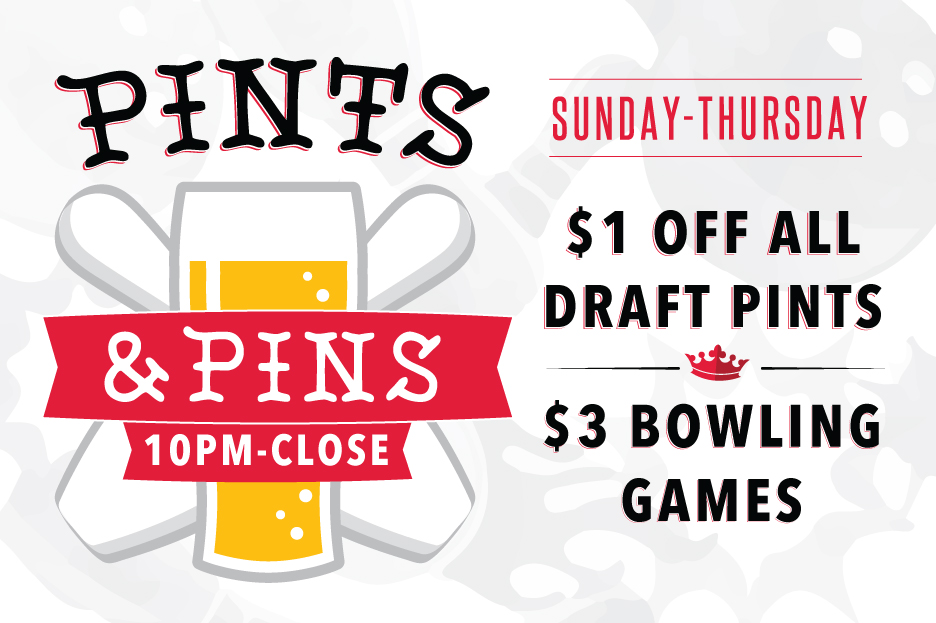 PINTS + PINS DEAL - Sunday through Thursday night stop in for $3 games of bowling and $1 off all craft pints from 10pm - Close!