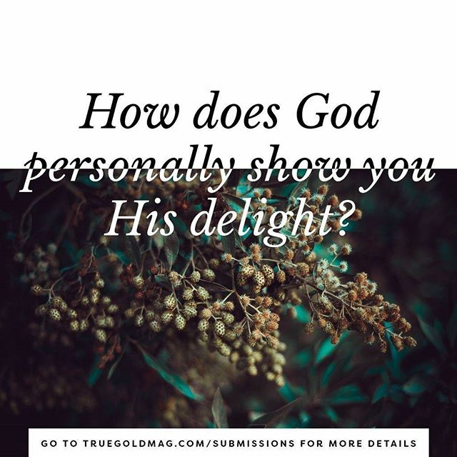 The upcoming theme for February is Delight! Go to our submissions page to see helpful details on what you can submit for our categories. We pray if the Lord puts something on your heart to share with our community, he will also give you the courage to step out in faith and do it! Happy Friyay, everybody!⠀ .⠀ .⠀ #truegoldmag #delight #february #magazine #jesus #christian #women #encouragement #god #holyspirit #godisgood #sharingiscaring #inspiration #ptl #heart #community #submissions #friyay