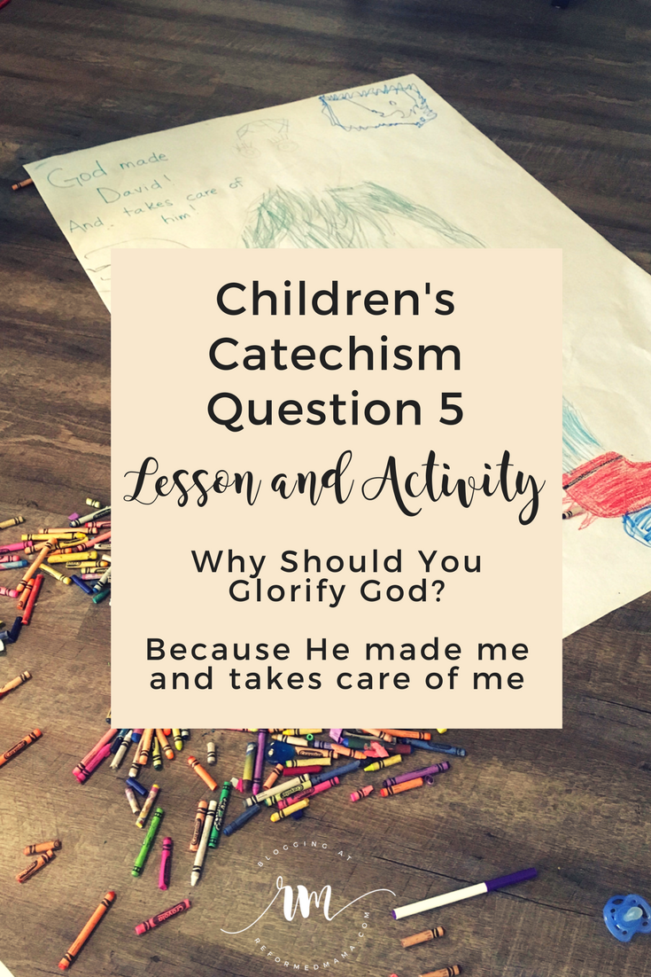 Children's Catechism Question 5 Why Should You Glorify God Lesson and Activity