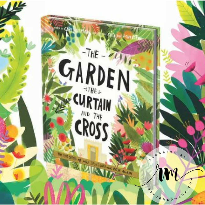 The Garden Curtain And Cross Book Activity Review Reformed Mama