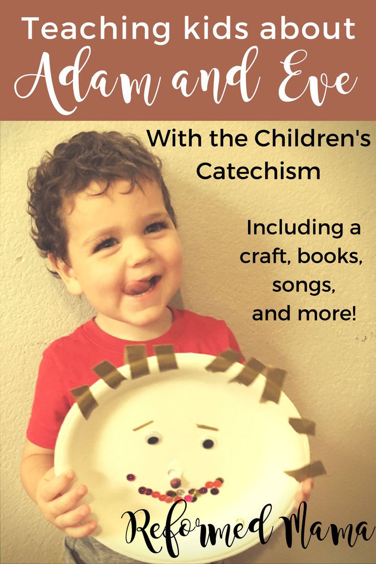 Teaching kids about Adam and Eve from the Children's Catechism - includes activities, songs, books, and important conversation points!.png
