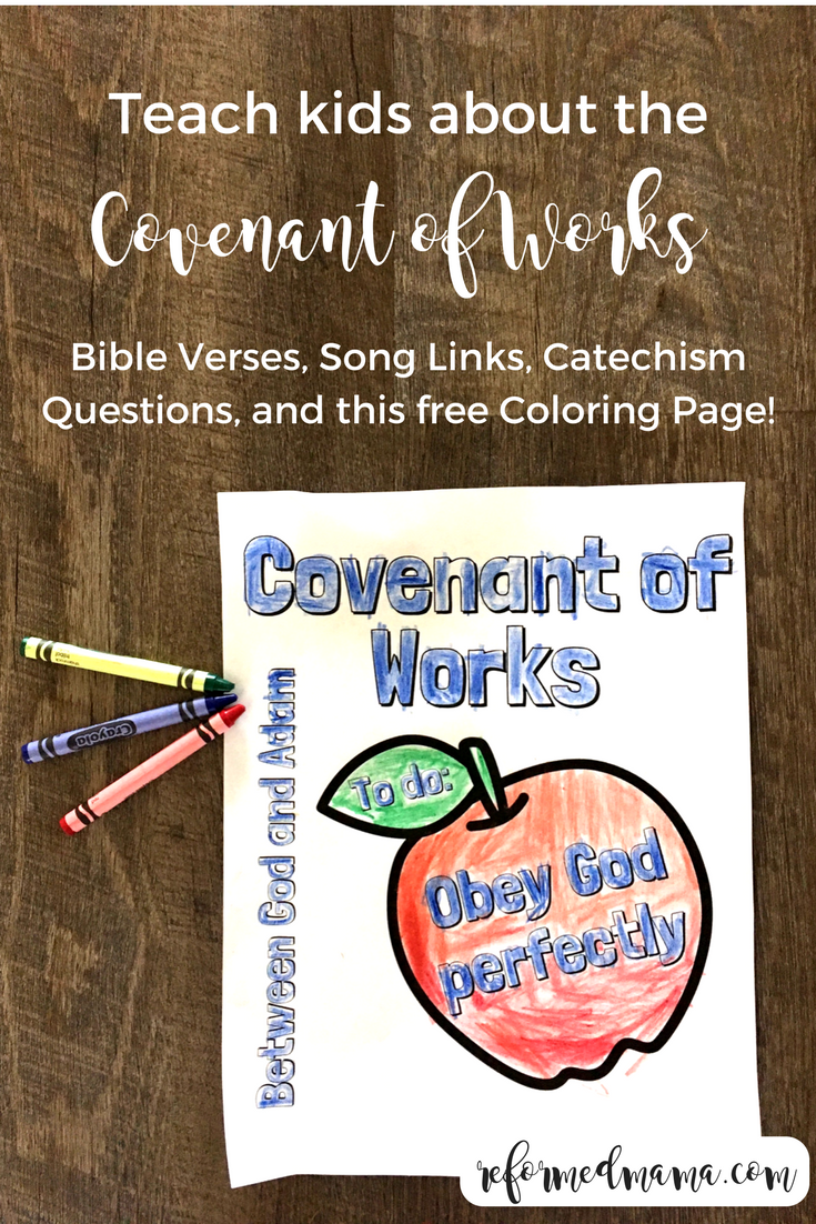 Teaching kids about the Covenant of Works from the Children's Catechism - includes a free coloring sheet! #homeschool #freeprintable #reformedtheology #adamandeve