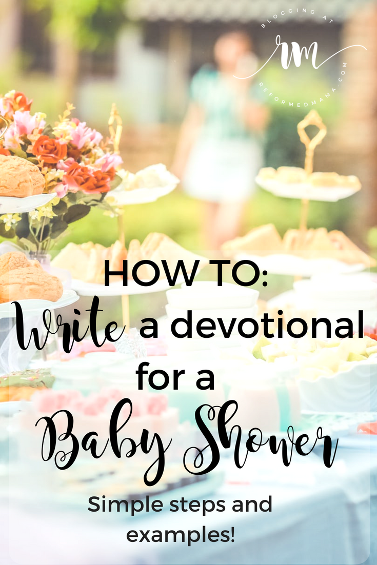 How to Write a Christ-Centered Baby Shower Devotional - including examples and things to make sure you don't forget!