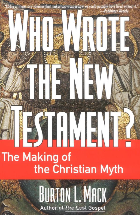 Who Wrote the New Testament? - Burton L. Mack