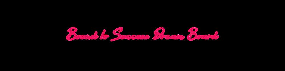 Bound to Success Dream Board