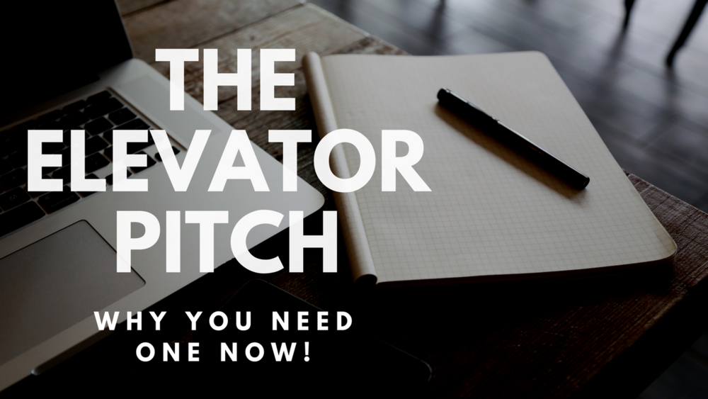 The Elevator Pitch - Why You Need One Now! (1).png