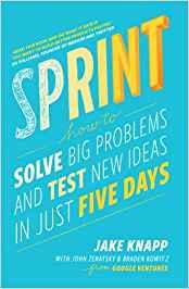 """Carátula del libro SPRINT """"Cómo resolver grandes problemas y testear nuevas ideas en sólo 5 días"""""""