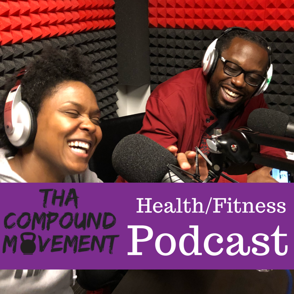 "Click to check out Shanelle's health & fitness podcast called ""Tha Compound Movement"""