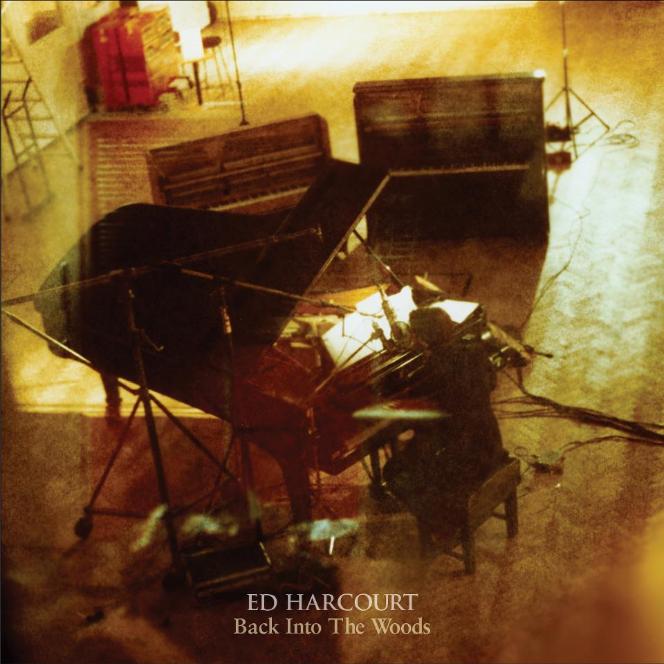 Ed Harcourt - Back Into The Woods (Album) Producer / Mixer