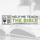 Help Me Teach the Bible Nancy Guthrie The Gospel Coalition