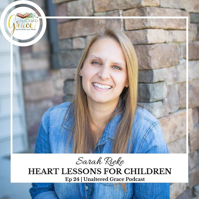 "Sarah is a mom, wife, writer, and the host of Heart Lessons Podcast. On this episode, Sarah will exhort us in teaching our children ""heart lessons"" and how to teach children of various ages about Jesus. Sarah gives practical tips and resources to spur us on in our own parenting journeys.  ____________________________________________  @sarah_rieke"