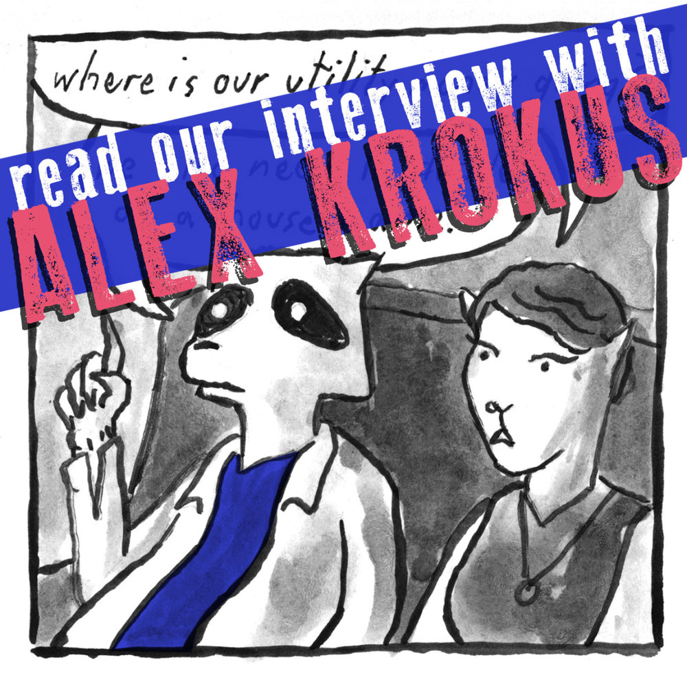 "SILVER SPROCKET Interview with Alex Krokus Alex Krokus, like many of our As You Were contributors, is a man of many talents. In addition to drawing comics, he's played in a band, he made art of people from The Office, his art was featured in a craft beer magazine, and so much more. Read on to discover the other kinds of art he likes to make and find out why he uses animals in his comics. Interview by Natalye for Silver Sprocket Tell us about yourself. How did you get involved in AYW? Up until recently, I was a member of a touring band that traveled around the country pretty extensively. Last year, we went on a tour with Blackbird Raum through the Midwest and we got to talking about making an animated music video together. Naturally, that pulled Silver Sprocket into it and I eventually found out about the AYW series, which my buddy Ben Passmore (creator of DaygloAyhole) encouraged [me] to take part in. What other kind of things do you do (for work, for art, for fun)? I think my main thing I'm doing now is animation. I'm a freelance animator and I have a pretty nebulous relationship with it when it comes down to work or fun. They often overlap in ways that are difficult to separate. I also cook a buttload. I get real bougie with it too. Your contribution to AYW #4 centers around a house meeting and a character wanting to name the house. What are some of the best-named houses you've lived in? What is your dream house name? The only house-house that I ever really lived in was 592 Van Buren, which is portrayed in the comic. There were several names being thrown around all of the time, but it's hard for a name to stick with a house that has 10+ people, y'know? I think that place is always going to be 592. As far as my dream house names go, they're all listed in my comic. Usually the kind of folks who name their houses are kinda romantic, so I doubt any of my names would fly. What made you decide to draw your characters as animals? Do you have other comics where you do this? Is there some sort of differentiation (e.g. animal characters for autobiographical, and not for anything that's fictional or someone else's life)? For me, using animals is a tool for detachment. I think it's especially important in autobio work where I often feel weird putting lots of work into a comic that is just drawings of me. I'm usually pretty bored when other people do it too. Ideally, I'd like my comics to be read firstly as stories about dopey animals before they're read as ""my life."" What kind of art do you like to make the most? Is there a preferred medium you like working with? You recently started working with color, correct? What about that? What's your overall process like? The purist-art college version of myself would hate this, but I've really grown fond of finishing things digitally. I still do line work traditionally for illustration and comics, but for animation, unless I'm doing some experimental stuff I really wanna put the time into, I do it all on my Cintiq. It's great. If you had to choose one artistic piece of output of yours (comic or otherwise) that would be representative of who you are to show someone who is not familiar with your work, what would it be (and if you feel like it, why)? That's hard. Boiling it down, my work is either comedy or shallow/cool looking stuff. I just did a series of Pokemon gifs that I'm really excited about. And this month, I'm doing a series of 20 comedy bumpers for a new studio called Cartuna, which is coming out really well. Can't show that yet, though. What makes you excited about comics / making art in general? How do your life and your comics inform one another? Lately, it's been the feeling of getting better. Usually, with every project (comic/illustration/animation/whatever) I try to challenge myself in a new way. The results have been especially good for animation. I'm still relatively new to it, so it's easy for me to impress myself. Off the top of your head, who are some artists whose work you love that fans of your comics should check out? For my comics specifically? You should check out out Daygloayhole, Thunderpaw, andGingerland Comics. Now that you've got the scoop on Alex K., head over to Tumblr and click that follow button. Then be sure to stop by the Silver Sprocket store to add As You Were: Living Situations to your library."