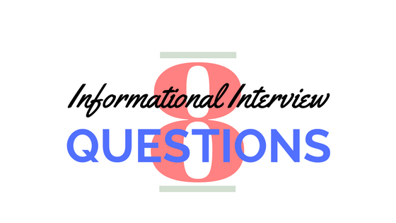 The Informational Interview: 8 Questions To Ask