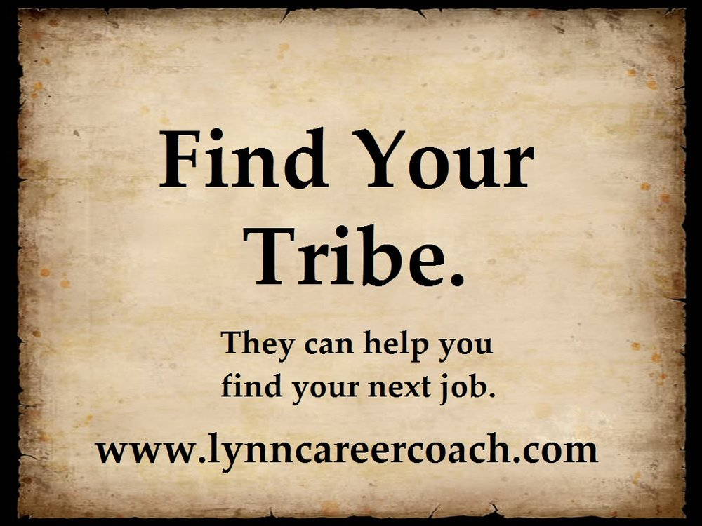 If you want to find a job, don't spend hours looking at postings online. Find your tribe. -