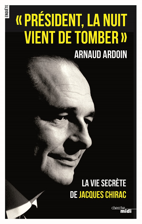 """""""Président, la nuit vient de tomber"""" d'Arnaud Ardoin sera publié le 5 octobre 2017 aux éditions du Cherche Midi."""