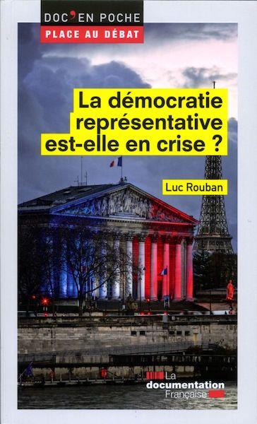 La démocratie représentative est-elle en crise ? Doc'en Poche-Place au débat https://livre.fnac.com/a11160493/Luc-Rouban-La-democratie-representative-est-elle-en-crise
