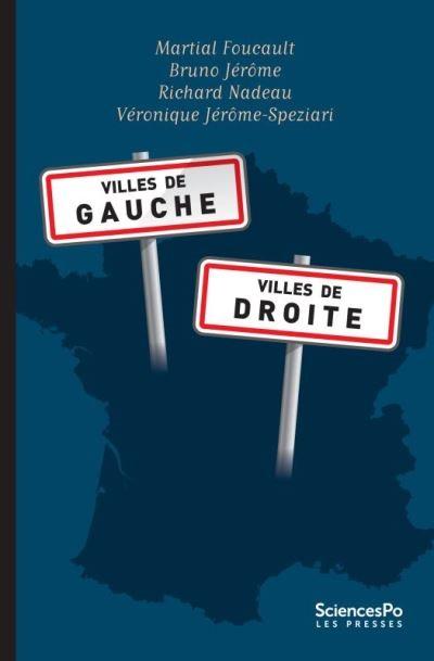 Villes de gauche, Villes de droite  de  Martial Foucault , Richard Nadeau, Bruno Jérôme et Véronique Jérôme-Speziari
