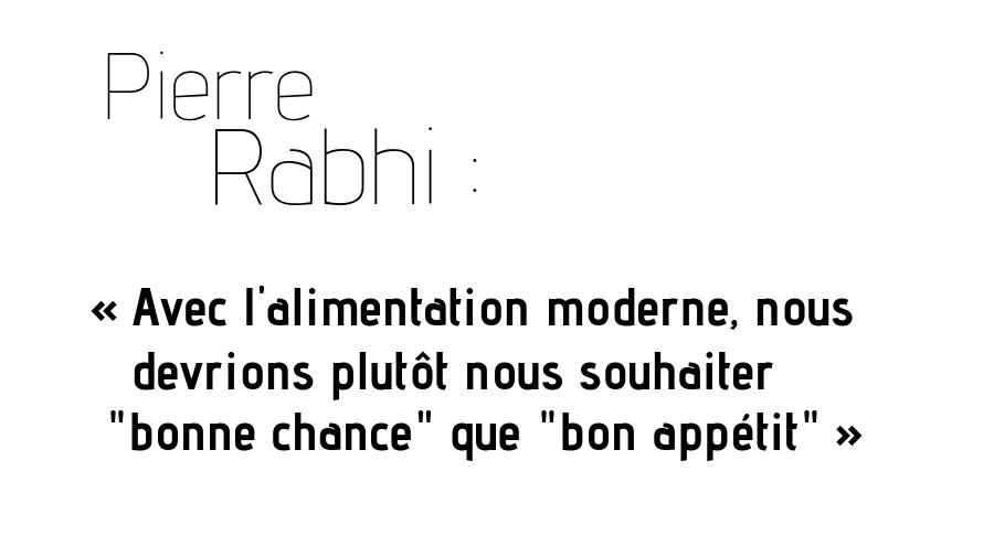 """Pierre Rabhi : """"Avec l'alimentation moderne, nous devrions plutôt nous souhaiter bonne chance que bon appétit"""""""