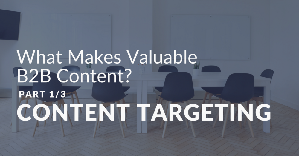 What_Makes_Valuable_B2B_Content_Targeting.png