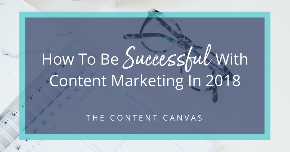 how_to_be_successful_with_content_in_2018.png