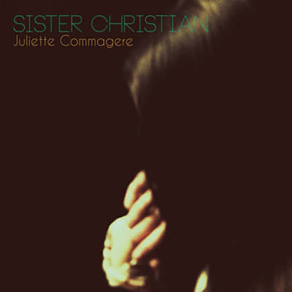 Juliette Commagere   Sister Christian