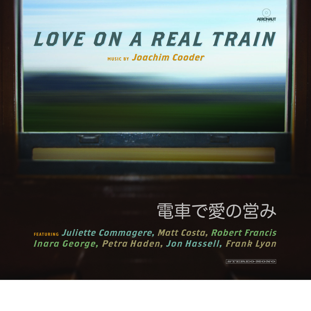 Love on a Real Train   Joachim Cooder + Various Artists