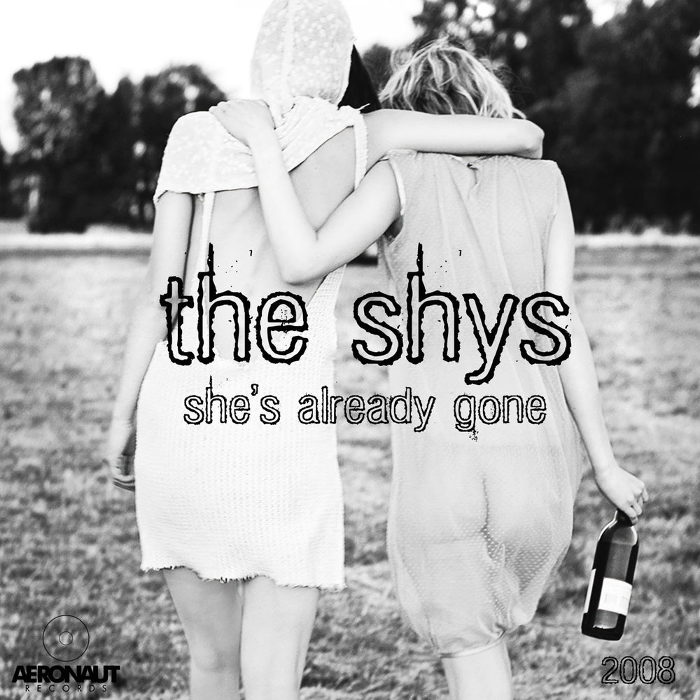 The Shys  She's Already Gone