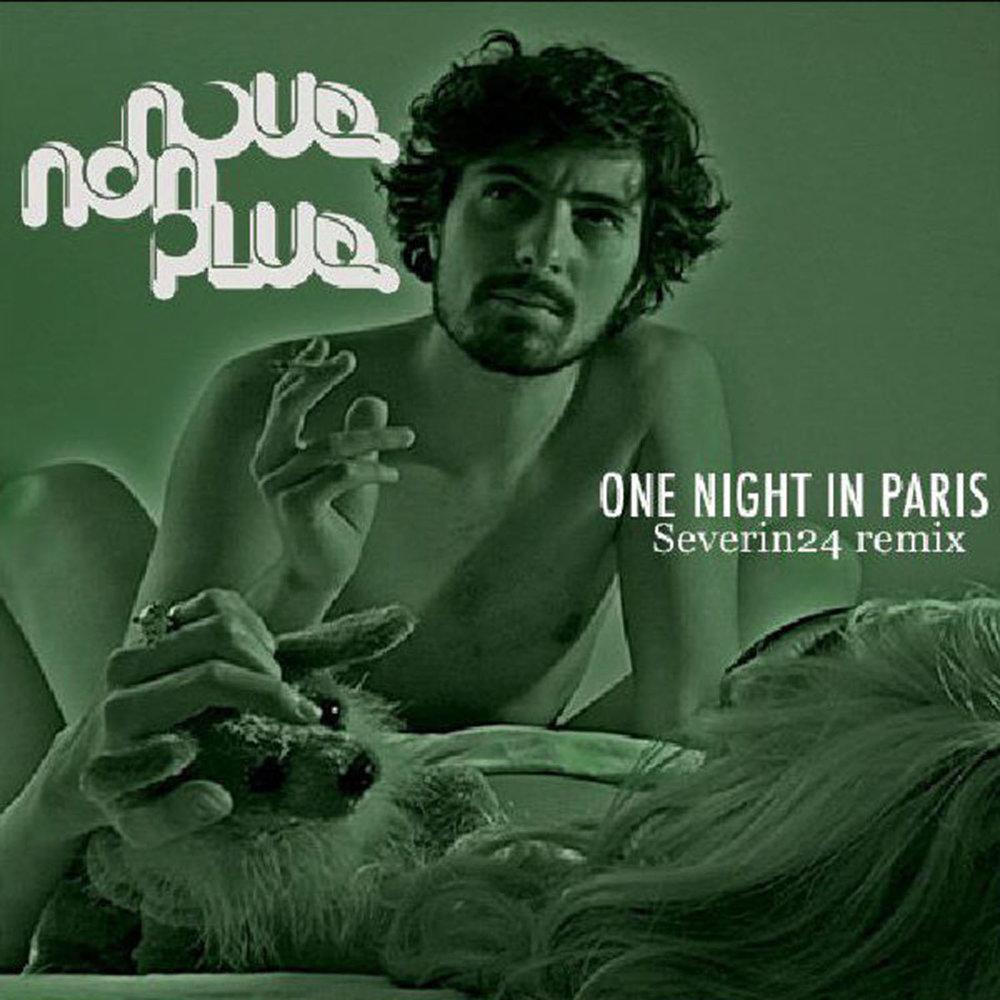 Nous Non Plus  One Night In Paris (Severin24 Remix)