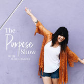 The Purpose Show - with Allie Cacazza