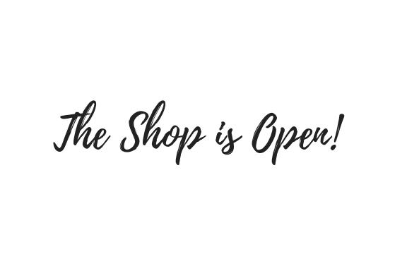 The Shop is Open!.jpg
