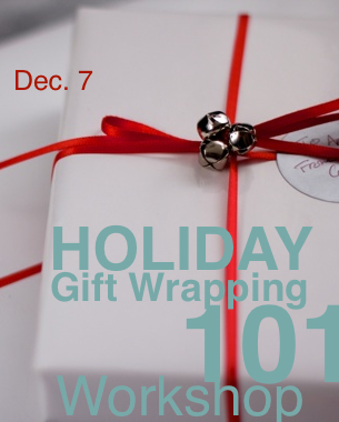 Holiday Gift Wrapping 101 Workshop