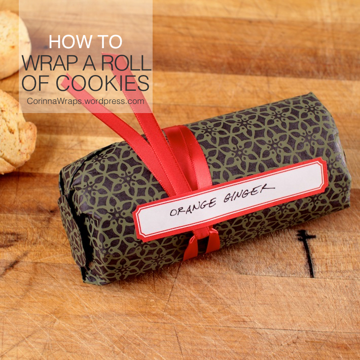 How To Wrap a Roll of Cookies | CorinnaWraps.wordpress.com