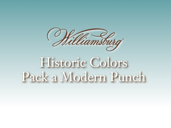 Williamsburg, Historic Colors Pack a Modern Punch