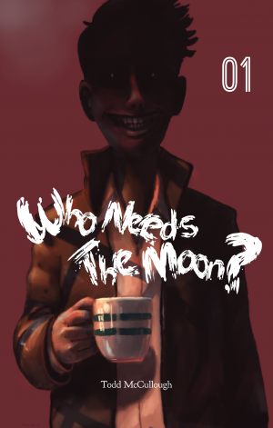 Who-Needs-the-Moon-#1-1