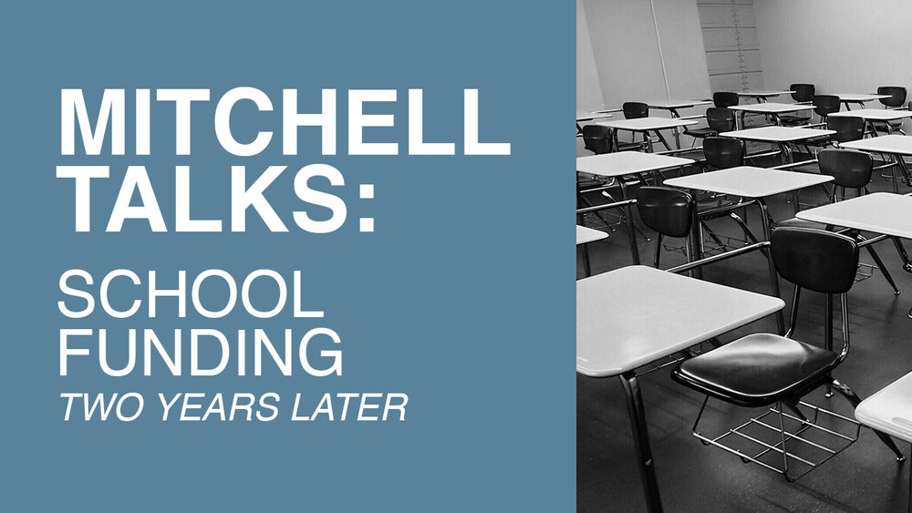 Mitchell talks: school funding, two years later