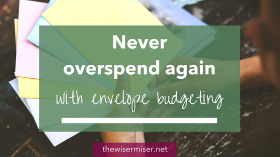 Never overspend again using envelope budgeting
