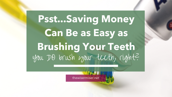 Saving money can be so HARD. Here's how to make it as easy as brushing your teeth.