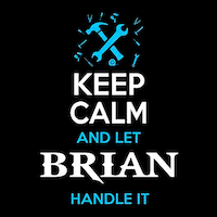 keep-calm-let-brian-handle-it-SQ-200px.png