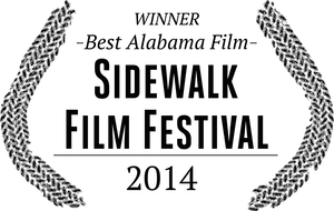 Sidewalk Film Festival — Alabama Premiere WINNER-BEST ALABAMA FILM August 23 2014, 9:15pm — Dorothy Jemison Day Theatre, Birmingham, Alabama